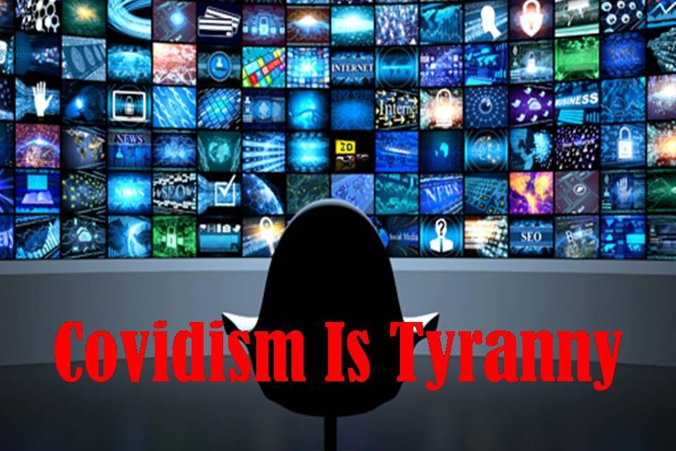 Covidism – Tyranny Goes Viral