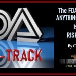 The FDA Fast Tracking ANYTHING (Drug/Vaccine) is Proven a RISKY BUSINESS