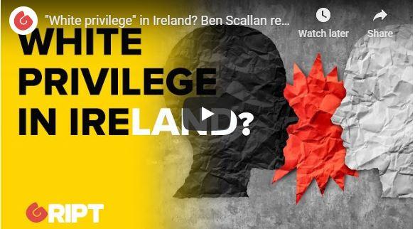 """""""White privilege"""" in Ireland? Ben Scallan reacts"""