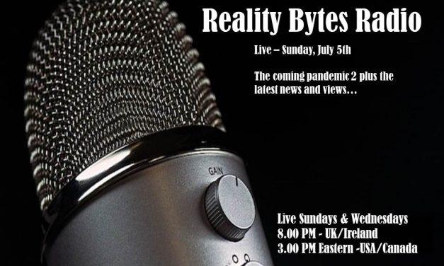 Reality Bytes Radio Live – July 5th with News & Views