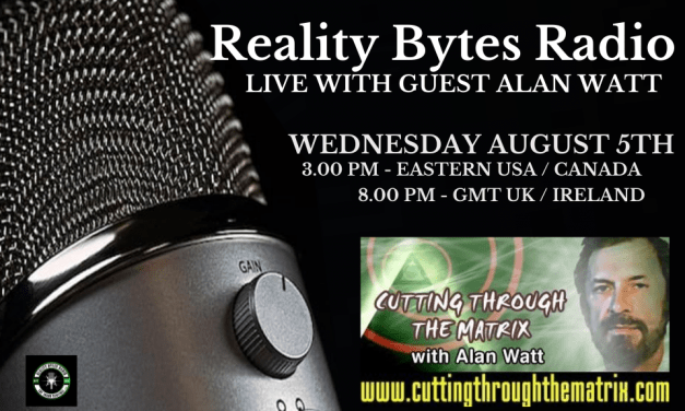 Reality Bytes Radio Live with guest Alan Watt – August 5th – Bitchute Link