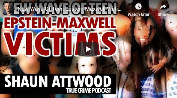 New Wave Of Teen Epstein-Maxwell Victims