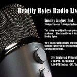 Reality Bytes Radio Live – August 2nd