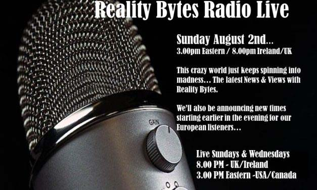 Reality Bytes Radio Live – August 2nd