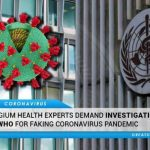 Belgium Health Experts Demand Investigation Of WHO For Faking Coronavirus Pandemic