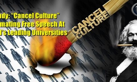 "Study: ""Cancel Culture"" Decimating Free Speech At World's Leading Universities"