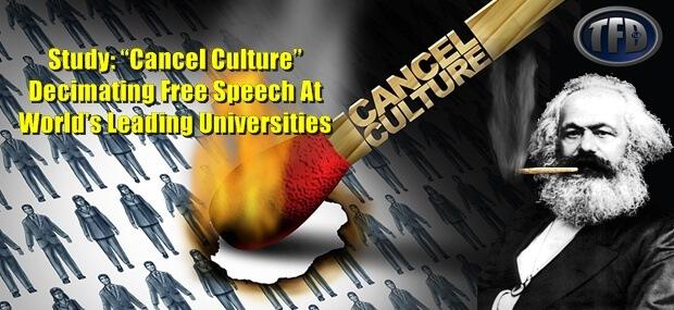 "Study: ""Cancel Culture"" Decimating Free Speech At World's Leading Universities"