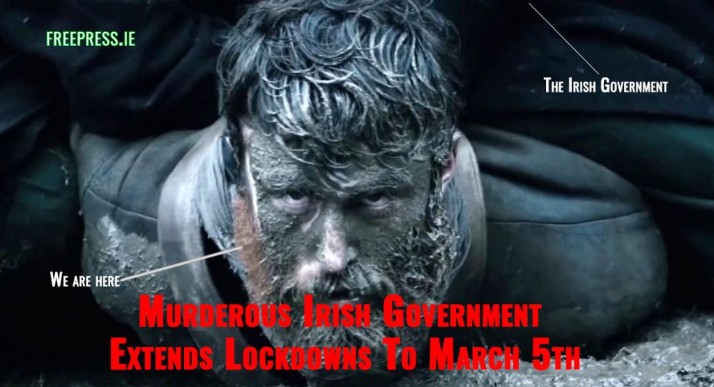 Murderous Irish Government Extends Lockdowns To March 5th