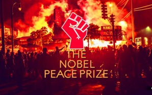 SHEER LUNACY: BLACK LIVES MATTER RIOTS SAW 12 PEOPLE MURDERED WITH $2 BILLION IN DAMAGE, NOW THEY'RE NOMINATED FOR A NOBEL PEACE PRIZE??
