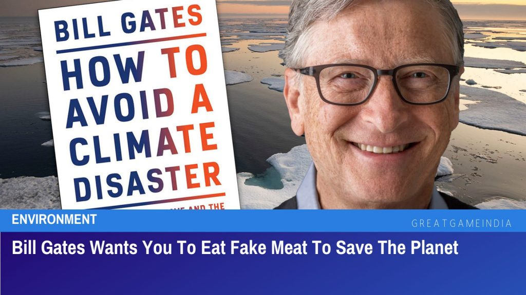 Bill Gates Wants You To Eat Fake Meat To Save The Planet