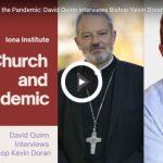 The Church and the Pandemic: David Quinn interviews Bishop Kevin Doran