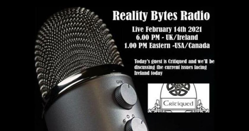 REALITY BYTES RADIO LIVE WITH GUEST CRITIQUED IRELAND