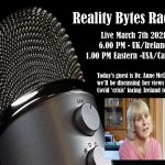 Reality Bytes Radio Live – Sunday March 7th 2021