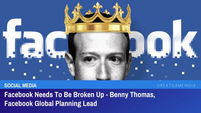 Facebook Needs To Be Broken Up – Benny Thomas, Facebook Global Planning Lead