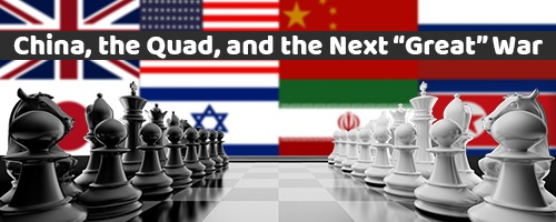 "China, the Quad, and the Next ""Great"" War"