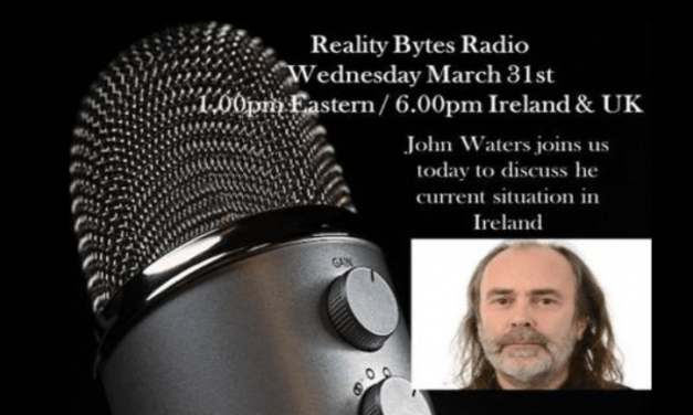 REALITY BYTES RADIO LIVE – APRIL 7TH 2021 WITH GUEST JOHN WATERS