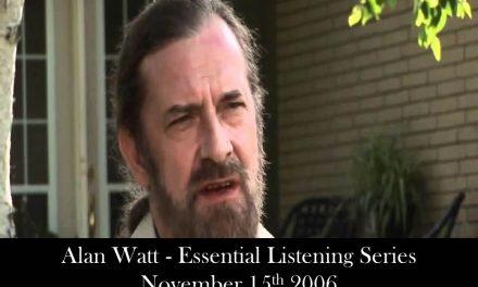 Alan Watt – November 15th 2006 – Essential Listening