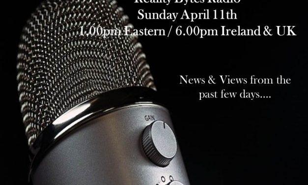Reality Bytes Radio Live with News & Views – April 11th 2021