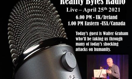 Reality Bytes Radio Live with guest Walter Graham – April 25th 2021
