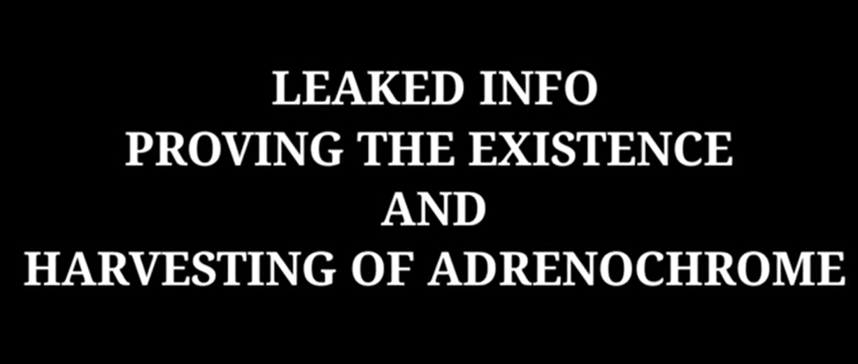 Adrenochrome : The Leaked Documents