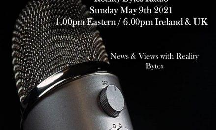 Reality Bytes Radio Live – May 9th 2021