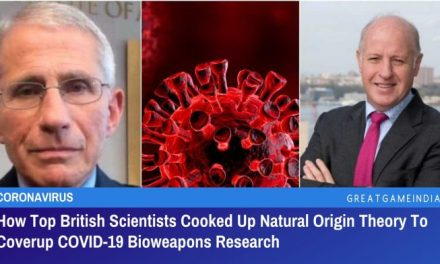 How Top British Scientists Covered Up COVID-19 Bioweapons Research To Peddle Natural Origin Theory