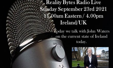 Reality Bytes Radio Live with guest John Waters – September 23rd 2021